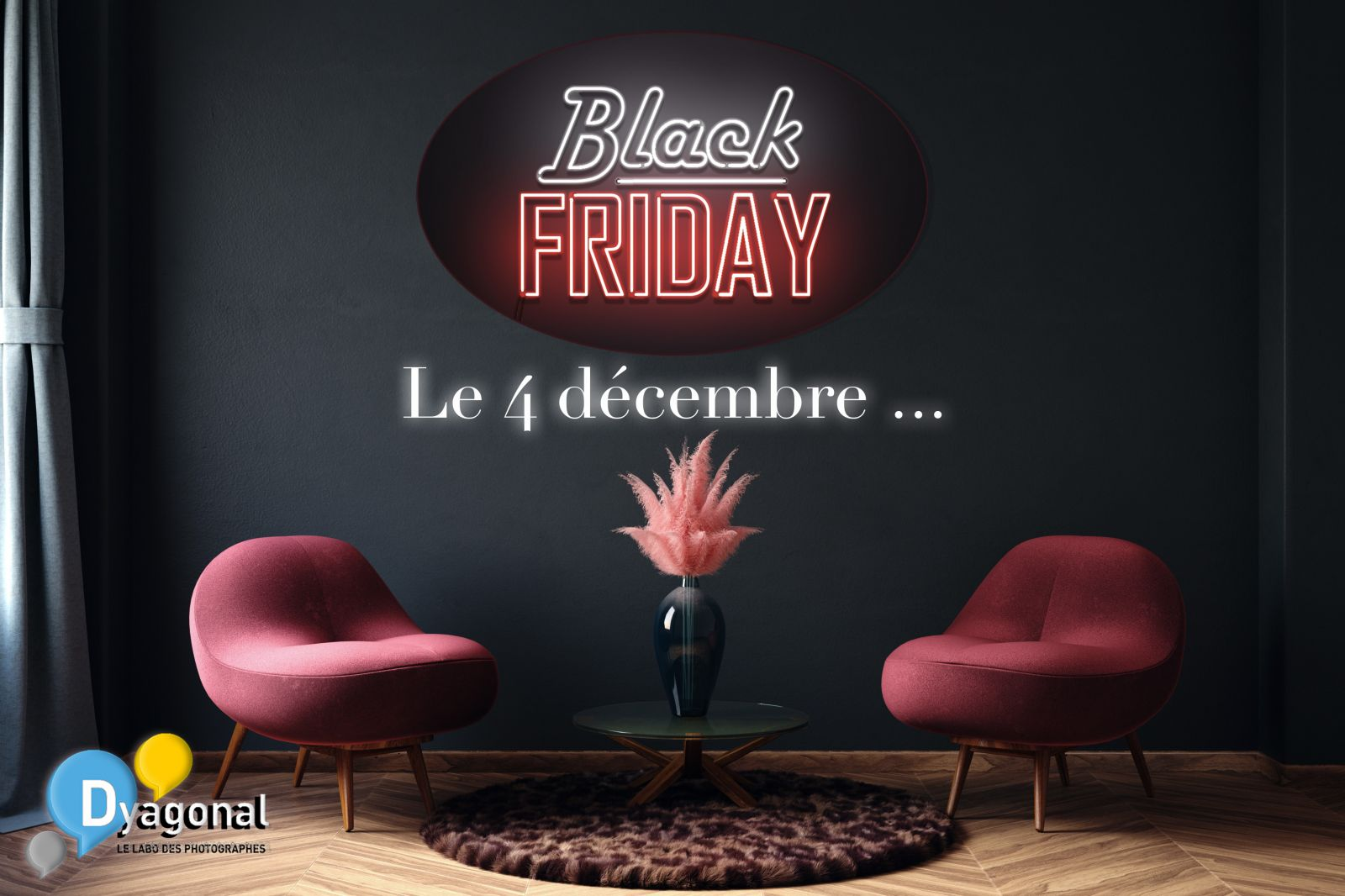 Black Friday le 4 décembre au Labo Photo Dyagonal